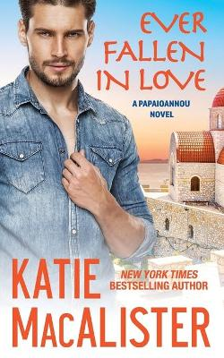 Ever Fallen in Love by Katie MacAlister