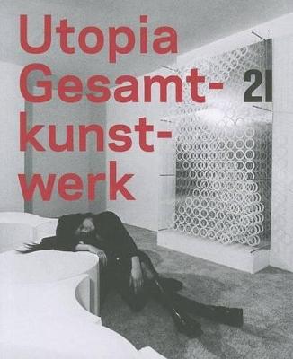 Utopia Gesamtkunstwerk by Agnes Husslein-Arco