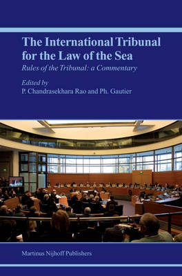 The Rules of the International Tribunal for the Law of the Sea by P. Chandrasekhara Rao