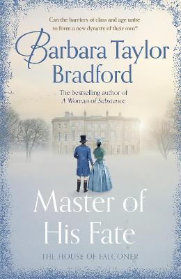 Master of His Fate: The gripping new Victorian epic from the author of A Woman of Substance by Barbara Taylor Bradford