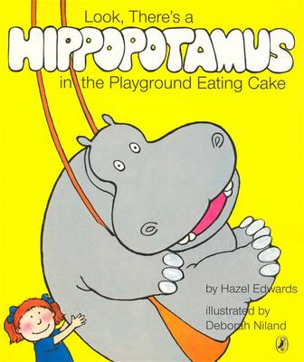 Look, There's A Hippopotamus In The Playground Eating Cake book