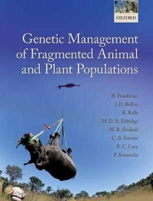Genetic Management of Fragmented Animal and Plant Populations by Richard Frankham