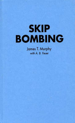 Skip Bombing by James T. Murphy