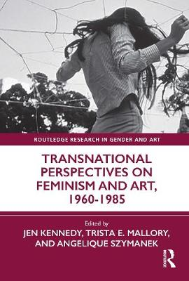 Transnational Perspectives on Feminism and Art, 1960-1985 book