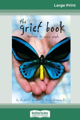 The Grief Book (16pt Large Print Edition) by Elizabeth Vercoe