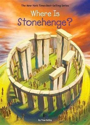 Where is Stonehenge? by True Kelley
