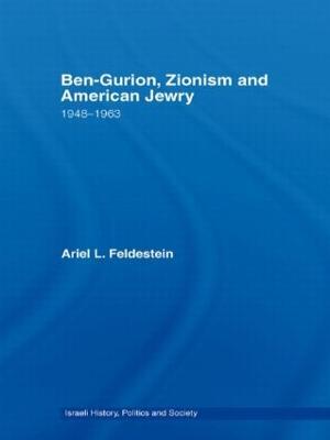 Ben-Gurion, Zionism and American Jewry by Ariel Feldestein