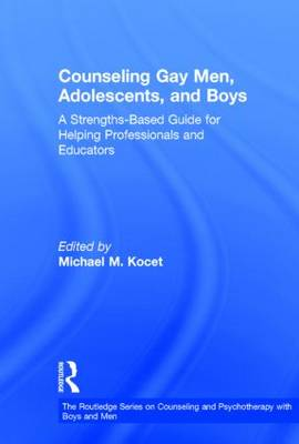 Counseling Gay Men, Adolescents, and Boys book