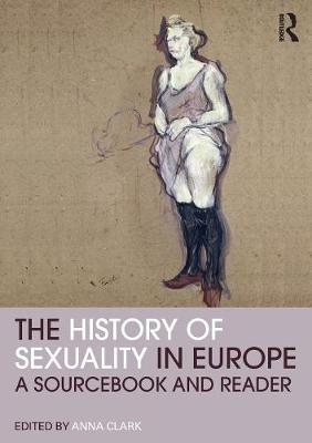 The History of Sexuality in Europe by Anna Clark