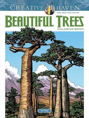 Creative Haven Beautiful Trees Coloring Book by Tim Foley