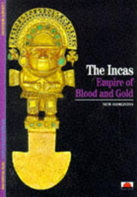Incas: Empire of Blood and Gold by Carmen Bernand