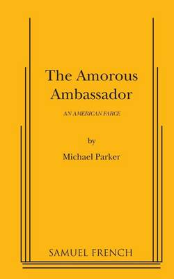 The Amorous Ambassador by Michael Parker