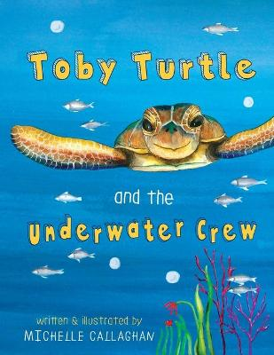 Toby Turtle and the Underwater crew book