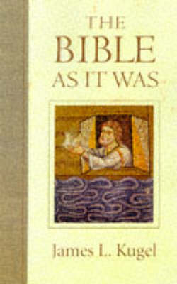 The The Bible as it Was by James L. Kugel