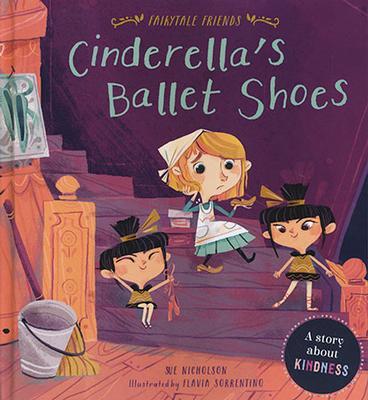 Fairytale Friends: Cinderella's Ballet Shoes by Sue Nicholson