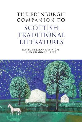 The Edinburgh Companion to Scottish Traditional Literatures by Sarah Dunnigan