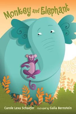 Monkey and Elephant (Candlewick Sparks) by Carole Lexa Schaefer