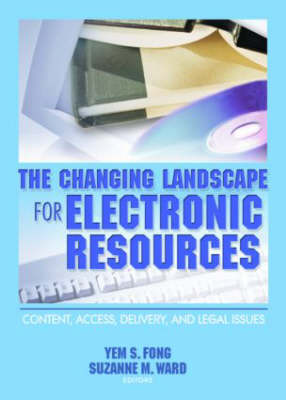 The Changing Landscape for Electronic Resources by Yem S. Fong