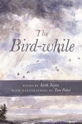 The Bird-while by Keith Taylor