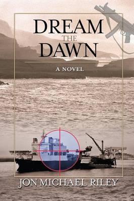 Dream the Dawn by Jon Michael Riley