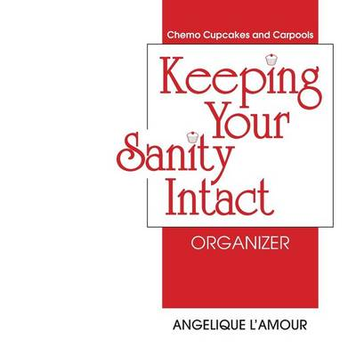 Keeping Your Sanity Intact Organizer by Angelique L'Amour