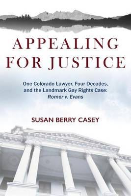Appealing for Justice by Susan Berry Casey