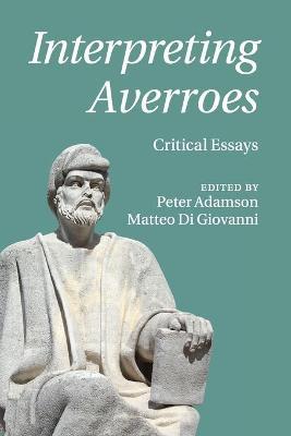 Interpreting Averroes: Critical Essays by Peter Adamson