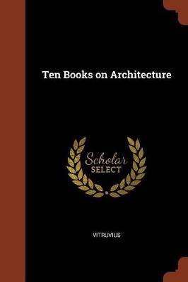 Ten Books on Architecture by Vitruvius