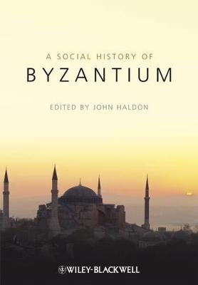 The Social History of Byzantium by John F. Haldon
