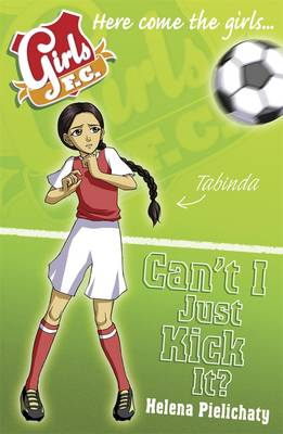 Girls FC 8: Can't I Just Kick It? book