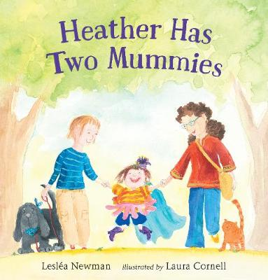 Heather Has Two Mummies by Leslea Newman