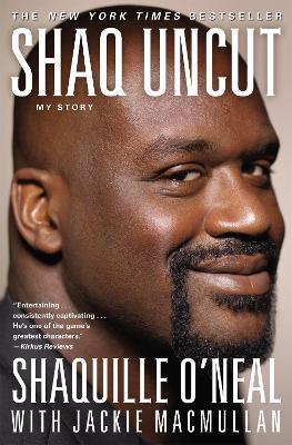 Shaq Uncut by Jackie MacMullan