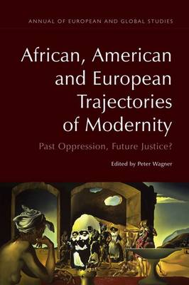 African, American and European Trajectories of Modernity by Peter Wagner