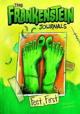 Frankenstein Journals: Feet First by Scott Sonneborn