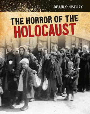 The Horror of the Holocaust by Claire Throp