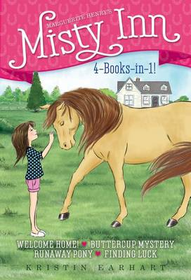 Marguerite Henry's Misty Inn 4-Books-In-1! by Kristin Earhart