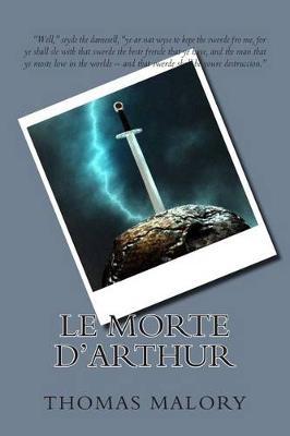 Le Morte D'Arthur by Sir Thomas Malory