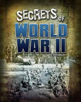 Secrets of World War II by Sean Mccollum