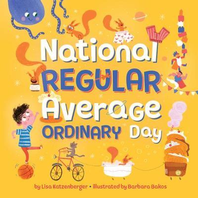 National Regular Average Ordinary Day by ,Lisa Katzenberger