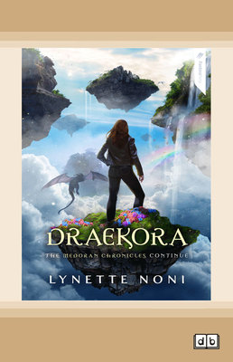 Draekora: The Medoran Chronicles (book 3) by Lynette Noni