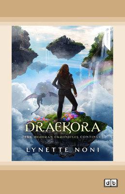 Draekora: The Medoran Chronicles (book 3) by Lynette Noni