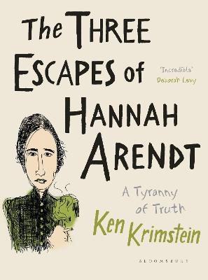 The Three Escapes of Hannah Arendt: A Tyranny of Truth book