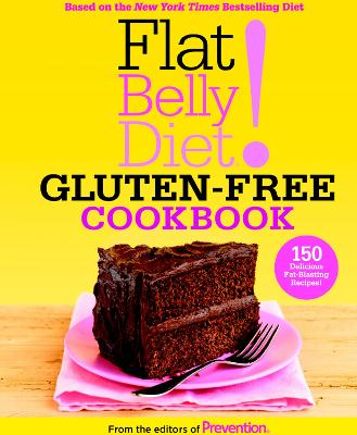 Flat Belly Diet! Gluten-Free Cookbook by Editors Of Prevention