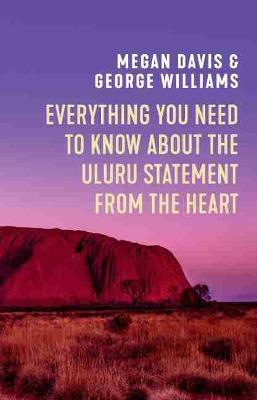 Everything You Need to Know About the Uluru Statement from the Heart book