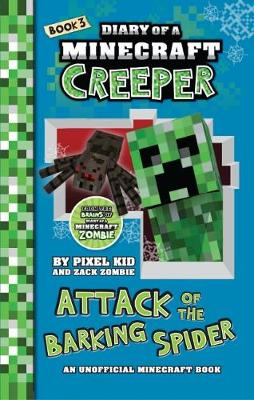 Diary of a Minecraft Creeper #3: Attack of the Barking Spider book