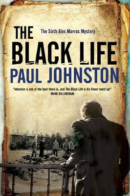 The Black Life - A Novel of Jewish Collaborators in the Holocaust by Paul Johnston