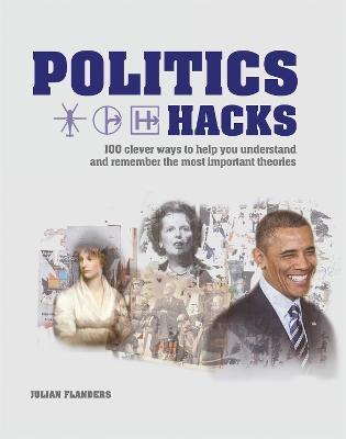 Politics Hacks by Julian Flanders