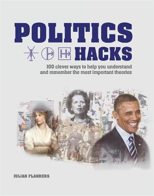 Politics Hacks by Julian Flanders