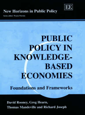 Public Policy in Knowledge-Based Economies: Foundations and Frameworks by David Rooney
