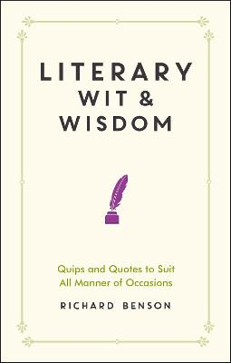 Literary Wit and Wisdom by Richard Benson
